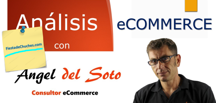 "Analisis eCommerce: ""FiestadeChuches.com"""